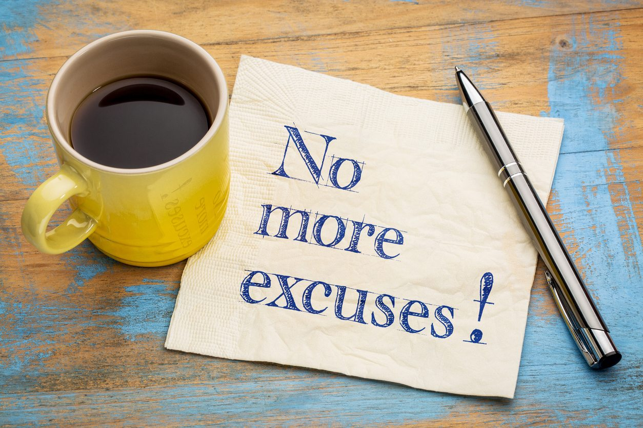 Happy people don't #9 Make excuses